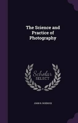 The Science and Practice of Photography