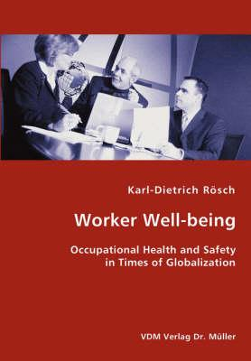 Worker Well-being - Occupational Health and Safety in Times of Globalization