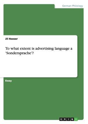 To what extent is advertising language a 'Sondersprache'?