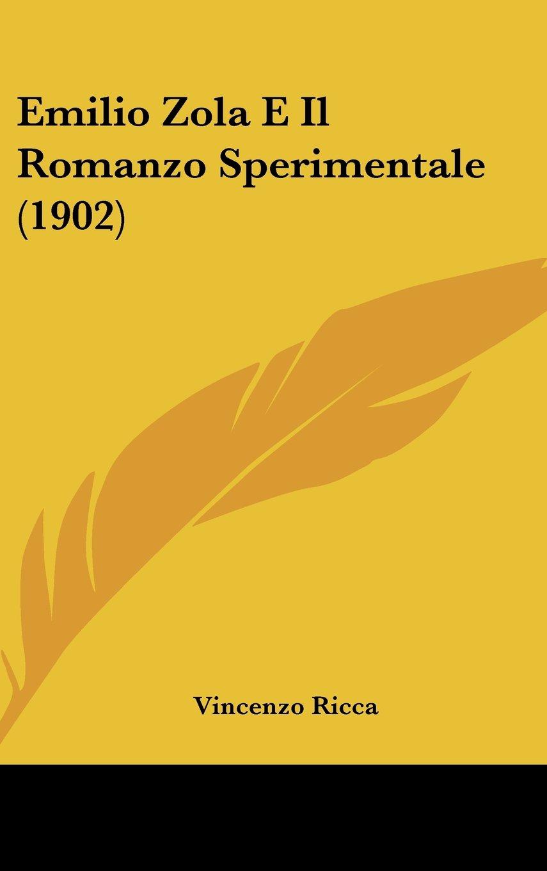Emilio Zola E Il Romanzo Sperimentale (1902)