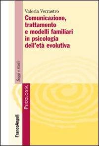 Comunicazione, trattamento e modelli familiari in psicologia dell'età evolutiva