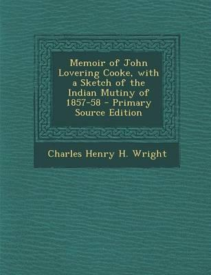 Memoir of John Lovering Cooke, with a Sketch of the Indian Mutiny of 1857-58