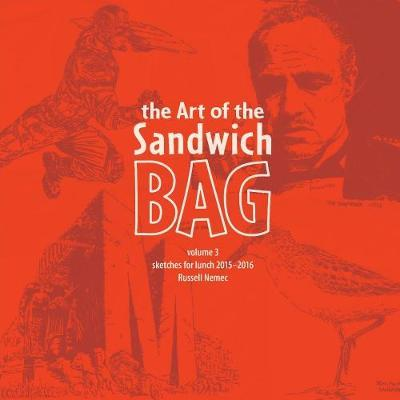 The Art of the Sandwich Bag, Volume 3