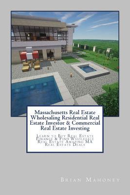 Massachusetts Real Estate Wholesaling Residential Real Estate Investor & Commercial Real Estate Investing