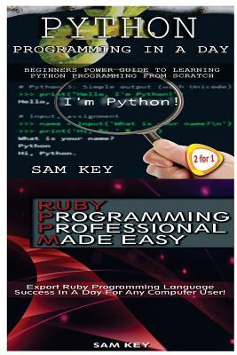 Python Programming In A Day & Ruby Programming Professional Made Easy