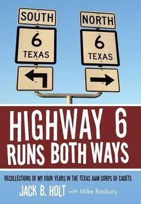 Highway 6 Runs Both Ways
