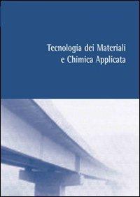 Tecnologia de materiali e chimica applicata - Parte prima