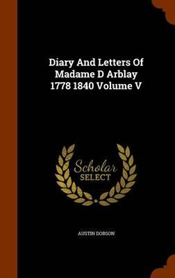 Diary and Letters of Madame D Arblay 1778 1840 Volume V