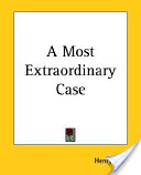 A Most Extraordinary Case