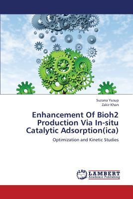 Enhancement Of Bioh2 Production Via In-situ Catalytic Adsorption(ica)