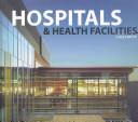 Hospitals and Health Facilities