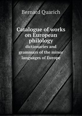 Catalogue of Works on European Philology Dictionaries and Grammars of the Minor Languages of Europe