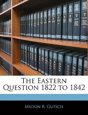Eastern Question 1822 to 1842