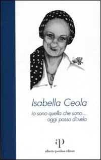 Isabella Ceola: io sono quella che sono
