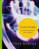 Visible Thought; The New Psychology of Body Language