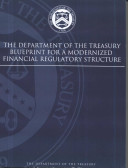 The Department of the Treasury Blueprint for a Modernized Financial Regulatory Structure