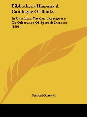 Bibliotheca Hispana a Catalogue of Books