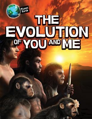 The Evolution of You and Me
