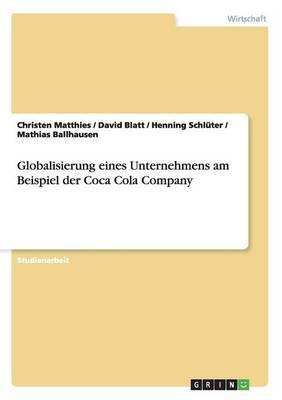 Globalisierung eines Unternehmens. Die Coca Cola Company