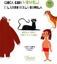 Gioca con Mowgli e il libro della giungla. Ediz. a colori. Con Carte