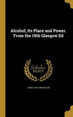 ALCOHOL ITS PLACE & POWER FROM