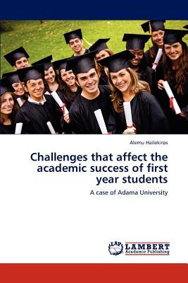 Challenges that affect the academic success of  first year students