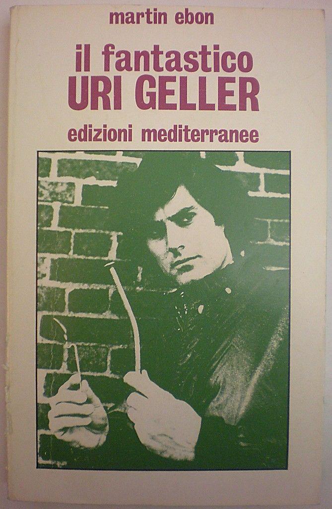 Il fantastico Uri Geller