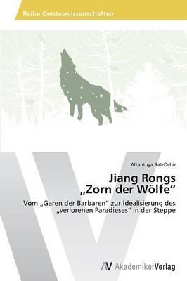 """Jiang Rongs """"Zorn der Wölfe"""""""