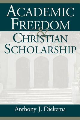 Academic Freedom and Christian Scholarship