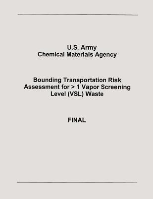 Bounding Transportation Risk Assessment for > 1 Vapor Screening Level Vsl Waste