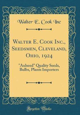 Walter E. Cook Inc., Seedsmen, Cleveland, Ohio, 1924
