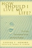 How Should I Live My Life? Psychology, Environmental Science, and Moral Traditions
