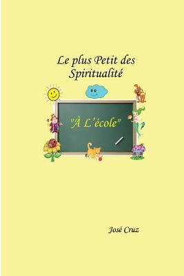 Le Plus Petit Des Spiritualité À L'école