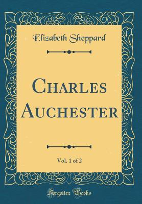 Charles Auchester, Vol. 1 of 2 (Classic Reprint)
