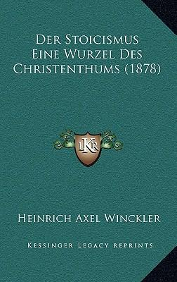 Der Stoicismus Eine Wurzel Des Christenthums (1878)