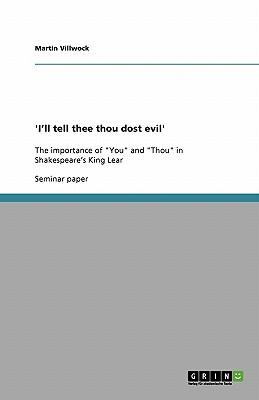 'I'll tell thee thou dost evil'