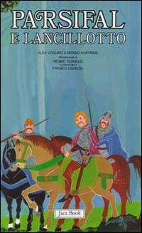 Re Artù, il Graal, i Cavalieri della Tavola Rotonda / Parsifal e Lancillotto