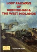 Lost Railways of Birmingham and the West Midlands
