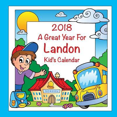 2018 - A Great Year for Landon Kid's Calendar