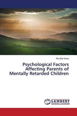 Psychological Factors Affecting Parents of Mentally Retarded Children
