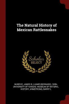 The Natural History of Mexican Rattlesnakes