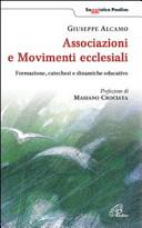 Associazioni e movimenti ecclesiali. Formazione, catechesi e dinamiche educative