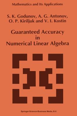 Guaranteed Accuracy in Numerical Linear Algebra