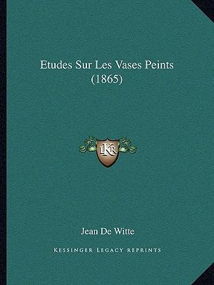 Etudes Sur Les Vases Peints (1865)