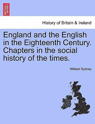 England and the English in the Eighteenth Century. Chapters in the social history of the times.