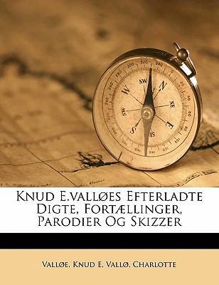 Knud E.Vall Es Efterladte Digte, Fort Llinger, Parodier Og Skizzer