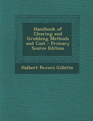 Handbook of Clearing and Grubbing Methods and Cost
