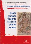 Il nodo gordiano tra diritto nazionale e diritto europeo