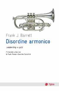 Disordine armonico. Leadership e jazz