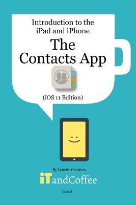 The Contacts App on the iPhone & iPad (IOS 11 Edition)